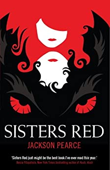 Sisters Red (Retold Fairytales Series Book 1) by [Pearce, Jackson]