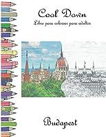 Cool Down - Libro para colorear para adultos: Budapest