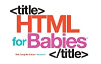 HTML for Babies (Web Design fo rBabies)