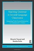Teaching Grammar in Second Language Classrooms: Integrating Form-Focused Instruction in Communicative Context (ESL & Applied Linguistics Professional Series) by Hossein Nassaji Sandra S. Fotos(2010-11-10)