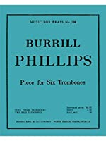 Burrill Phillips: Piece For Six Trombones (Score/Parts). For トロンボーン(セクステット(六重奏))