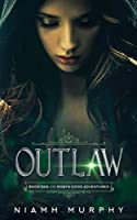 Outlaw: A Lesbian Retelling of Robyn Hood (The Robyn Hood Adventures)