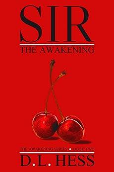 Sir: The Awakening (The Awakening Series Book 2) by [Hess, D.L.]