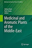 Medicinal and Aromatic Plants of the Middle-East (Medicinal and Aromatic Plants of the World) by Unknown(2014-09-12)