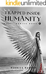 Trapped Inside Humanity: Angel Series Book 1 (English Edition)
