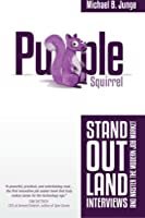 Purple Squirrel: Stand Out, Land Interviews, and Master the Modern Job Market