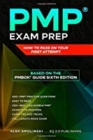 PMP Exam Prep: How to Pass on Your First Attempt (Based on the PMBOK® Guide Sixth Edition) (Fully Updated for July 2020 Exam)
