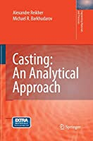 Casting: An Analytical Approach (Engineering Materials and Processes)