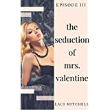The Seduction of Mrs. Valentine: Episode 3 (English Edition)