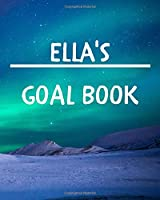 Ella's Goal Book: New Year Planner Goal Journal Gift for Ella  / Notebook / Diary / Unique Greeting Card Alternative