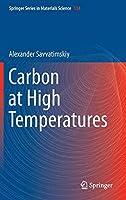 Carbon at High Temperatures (Springer Series in Materials Science)
