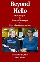 Beyond Hello: How to Spot the Hidden Messages in Everyday Conversations