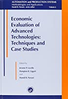 Economic Evaluation of Advance Technologies: Techniques and Case Studies (Automation and Production Systems)