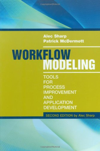 Download Workflow Modeling: Tools for Process Improvement and Applications Development 1596931922