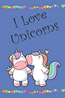I Love Unicorns: Life Is Magical Journal/Notebook, blue