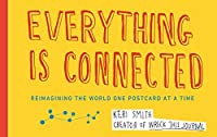Everything is Connected: Reimagining the World One Postcard at a Time by KERI SMITH(1905-07-05)