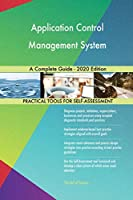 Application Control Management System A Complete Guide - 2020 Edition