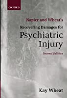 Napier And Wheat's Recovering Damages For Psychiatric Injury (Blackstone Press)