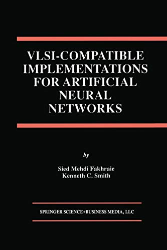 Download VLSI - Compatible Implementations for Artificial Neural Networks (The Springer International Series in Engineering and Computer Science) 1461378974