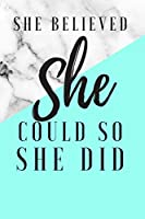 She Believed She Could So She Did: cute journal for women blue white grey marble
