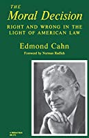 The Moral Decision: Right and Wrong in the Light of American Law (Midland Books)