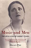 Music and Men: The Life & Loves of Harriet Cohen