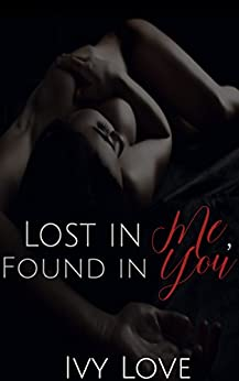 Lost in Me, Found in You (Finders Series Book 1) by [Love, Ivy]