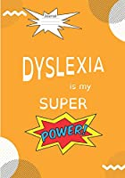 Dyslexia Is My Super Power: 7x10 inch, 130 page Lined Writing Journal, Diary, Notebook for Kids and Adults
