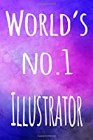 World's No.1 Illustrator: The perfect gift for the professional in your life - 119 page lined journal