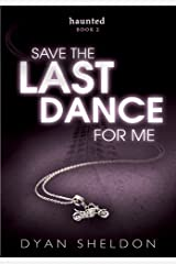 Haunted 2: Save The Last Dance For Me Kindle Edition