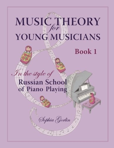 Music Theory for Young Musicians: In the Style of Russian School of Piano Playing