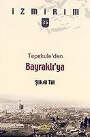 Tepekule'den Bayrakli'ya