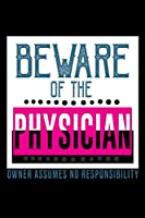 Beware of the physician. Owner assumes no responisibility: Hangman Puzzles | Mini Game | Clever Kids | 110 Lined pages | 6 x 9 in | 15.24 x 22.86 cm | Single Player | Funny Great Gift
