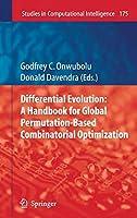 Differential Evolution: A Handbook for Global Permutation-Based Combinatorial Optimization (Studies in Computational Intelligence)