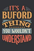 Its A Buford Thing You Wouldnt Understand: Buford Diary Planner Notebook Journal 6x9 Personalized Customized Gift For Someones Surname Or First Name is Buford