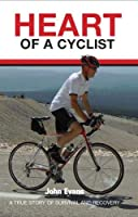 Heart of a Cyclist: A true story of survival and recovery