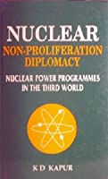 Nuclear Non-Proliferation Diplomacy: Nuclear Power Programmes in the Third World