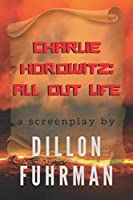 Charlie Horowitz: All Out Life