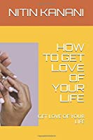 HOW TO GET LOVE OF YOUR LIFE: GET LOVE OF YOUR LIFE