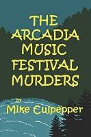 The Arcadia Music Festival Murders