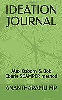 IDEATION JOURNAL: Alex Osborn  & Bob Eberle SCAMPER method