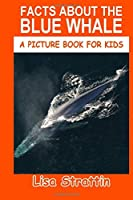 Facts About the Blue Whale (A Picture Book for Kids, Vol 243)