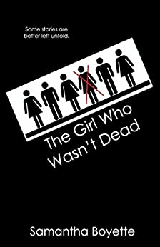 The Girl Who Wasn't Dead by [Boyette, Samantha]