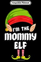 Composition Notebook: Funny Mommy Elf Matching Family Group PJ Christmas  Journal/Notebook Blank Lined Ruled 6x9 100 Pages