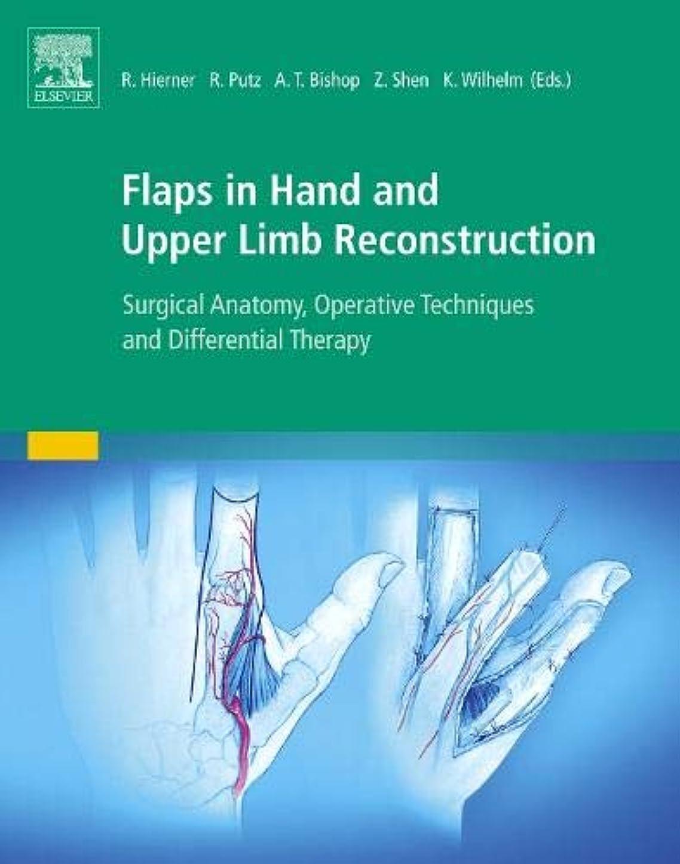 聖歌フリルマウスFlaps in Hand and Upper Limb Reconstruction: Surgical Anatomy, Operative Techniques and Differential Therapy, 1e
