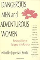 Dangerous Men and Adventurous Women: Romance Writers on the Appeal of the Romance (New Cultural Studies) by Unknown(1992-09-01)