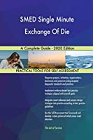 SMED Single Minute Exchange Of Die A Complete Guide - 2020 Edition