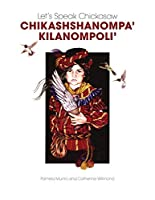 Let's Speak Chickasaw Chikashshanompa' Kilanompoli'