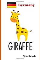 Germany Giraffe Notebook: Germany Journal Notebook Travel Diary and Planner   Journal, Notebook, Book, Journey   Writing Logbook   100 Pages 6x9   Gift For Him, Her, kids and Backpacker