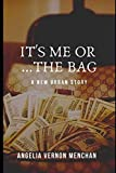 It's ME or The Bag: A New Urban Love Story